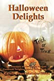 Halloween Delights Cookbook: A Collection of Halloween Recipes (Cookbook Delights)