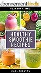 SMOOTHIE RECIPES: Smoothie Recipes: S...