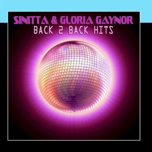 Gloria Gaynor Sinitta - Back 2 Back Hits
