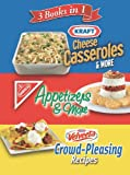3 Books in 1: Kraft Cheese Casseroles  &  More, Nabisco Appetizers  &  More, and Velveeta Crowd-Pleasing Recipes