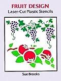 Fruit Designs Laser-Cut Plastic Stencils (Laser-Cut Stencils)