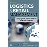 Logistics and Retail Management: Emerging Issues and New Challenges in the Retail Supply Chainby John Fernie