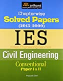 Chapterwise Solved Papers (2013-2000) IES Indian Engineering Services Conventional Paper Civil Engineering (Papers 1 & 2)
