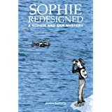 Sophie Redesigned A Sophie and Sam Mystery ~ Karen Dahood