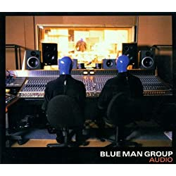 Blue Man Group - Audio