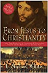 From Jesus to Christianity: How Four...