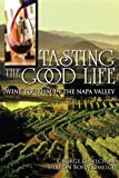 img - for Tasting the Good Life: Wine Tourism in the Napa Valley by Gmelch, George, Gmelch, Sharon Bohn (2011) [Paperback] book / textbook / text book