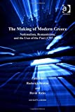 The Making of Modern Greece (Centre for Hellenic Studies, Kings College London Publications)