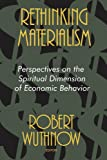 Rethinking Materialism: Perspectives on the Spiritual Dimension of Economic Behavior