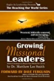 img - for Growing Missional Leaders: Biblical Strategies to Reach Your World For Christ book / textbook / text book