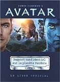 echange, troc James Cameron, Maria Wilhem, Dirk Mathison - Avatar : Rapport confidentiel sur l'histoire biologique et sociale de la planète Pandora