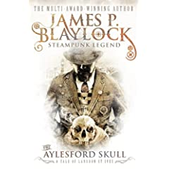 The Aylesford Skull (Tale of Langdon St. Ives) by James P. Blaylock