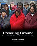 img - for Breaking Ground: The Lower Elwha Klallam Tribe and the Unearthing of Tse-whit-zen Village (Capell Family Books) book / textbook / text book