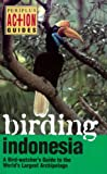 img - for Birding Indonesia: A Birdwatcher's Guide to the World's largest Archipelago (Periplus Action Guides) book / textbook / text book