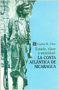Estado, clase y etnicidad : la costa atlántica de