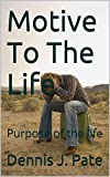 Motive To The Life: Purpose of the life