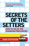 "Secrets of the Setters: How to Solve the ""Guardian"" Crossword"