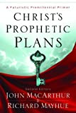 img - for Christ's Prophetic Plans: A Futuristic Premillennial Primer book / textbook / text book