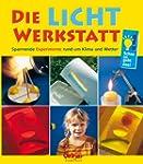 Die Licht-Werkstatt: Spannende Experi...