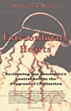 Extraordinary Hearts: Reclaiming Gay Sensibilitys Central Role in the Progress of Civilization