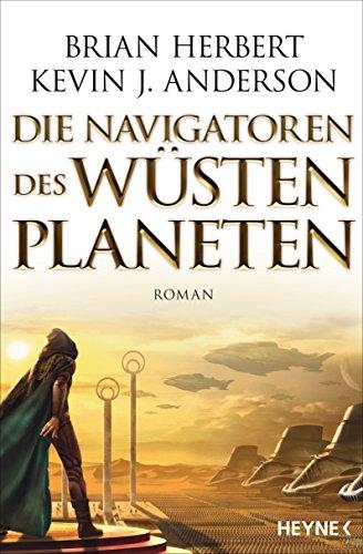 die-navigatoren-des-wustenplaneten-roman-der-wustenplanet-great-schools-of-dune-3-german-edition