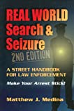 Real World Search & Seizure - 2nd Edition