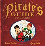 img - for A Pirate's Guide to Recess book / textbook / text book