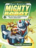 Ricky Ricotta's Mighty Robot vs. The Mutant Mosquitoes From Mercury (Book 2) - Library Edition