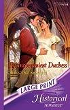 The Inconvenient Duchess (Historical Romance Large Print)