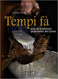 Tempi fà : Arts et traditions populaires de Corse par Pierre-Jean Luccioni