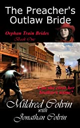 The Preacher's Outlaw Bride (Orphan Train Brides)