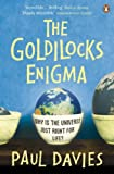 The Goldilocks Enigma