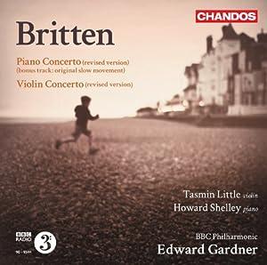 Britten: Piano Concerto | Violin Concerto [Tasmin Little; Howard Shelley; Edward Gardner] [Chandos: CHAN 10764]