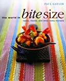 img - for The World in Bite Size: Tapas, Mezze And Other Tasty Morsels book / textbook / text book
