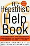 img - for The Hepatitis C Help Book: A Groundbreaking Treatment Program Combining Western and Eastern Medicine for Maximum Wellness and Healing book / textbook / text book