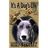 It's A Dog's Life (A DI Lorne Simpkins novelette) (Justice series)by Mel Comley