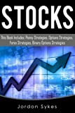 Binary Options: This Book Includes: Penny Strategies, Options Strategies, Forex Strategies, Binary Options Strategies (Day Trading,stocks,day trading, penny stocks)