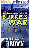 Burke's War: Bob Burke Action Thriller 1 (Bob Burke Action Thriller Novels)