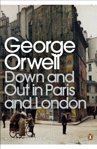 George Orwell - Down and Out in Paris and London (Penguin Modern Classics)