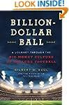 Billion-Dollar Ball: A Journey Throug...