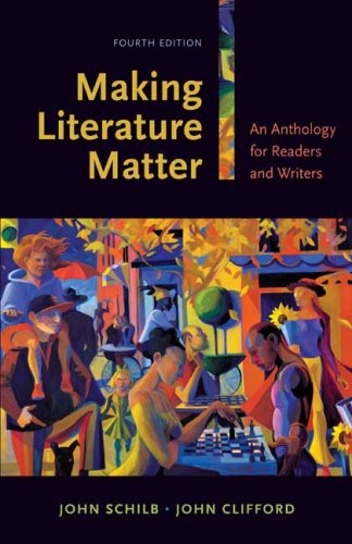 Making Literature Matter: An Anthology for Readers and...