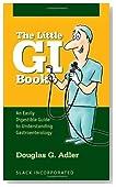 The Little GI Book: An Easily Digestible Guide to Understanding Gastroenterology