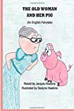 Jacquie Lynne Hawkins The Old Woman and Her Pig: An English Fairytale, part of Fairytales With a Beat, about a pig who will not jump over a stump and how she finally gets him to do it.: 7