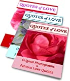 QUOTES of LOVE: A Collection Of 3 Romantic Quotations & Original Photographs (Quotes of Love 18)