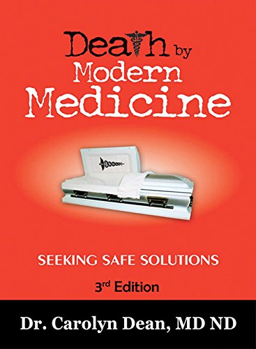 Death by Modern Medicine: Seeking Safe Solutions: 3rd Edition (Carolyn Dean Md Nd compare prices)