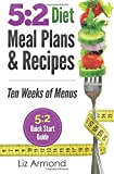 5:2 Diet Meal Plans & Recipes: Ten Weeks of Menus - 5:2 Quick Start Guide: Volume 3 (5:2 Fast Diet)