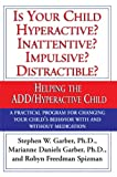 img - for Is Your Child Hyperactive? Inattentive? Impulsive? Distractible?: Helping the ADD/Hyperactive Child book / textbook / text book