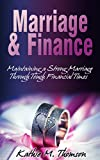 Marriage & Finance: Maintaining a Strong Marriage Through Tough Financial Times