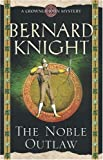 The Noble Outlaw (A Crowner John Mystery) Bernard Knight