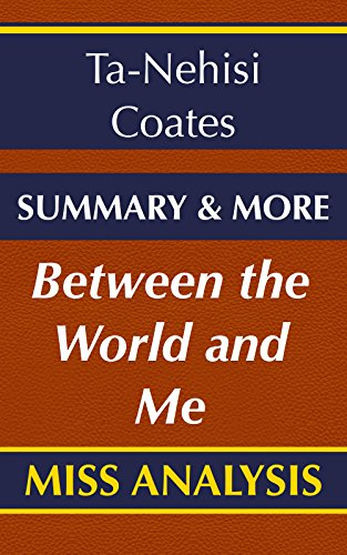 an analysis of coates book between the world and me The nook book (ebook) of the between the world and me by ta-nehisi coates summary  between the world and me by ta-nehisi coates summary & analysis 0.
